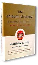 The Shibumi Strategy by Matthew E. May