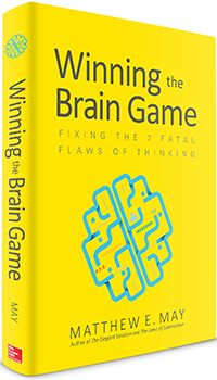 Winning the Brain Game best-selling book by innovation strategist Matthew E. May