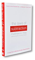 The Laws of Subtraction by innovation author Matthew E. May